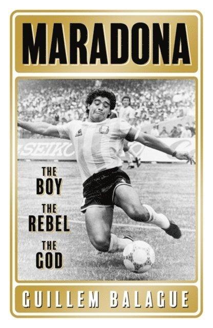 Maradona: The Boy. The Rebel. The God. 1