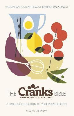 bokomslag Cranks bible - a timeless collection of vegetarian recipes