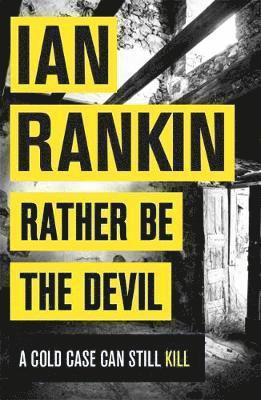 bokomslag Rather Be the Devil: The superb Rebus No.1 bestseller (Inspector Rebus 21)