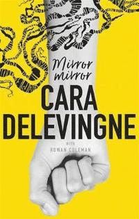 bokomslag Mirror, Mirror: A Twisty Coming-of-Age Novel about Friendship and Betrayal from Cara Delevingne
