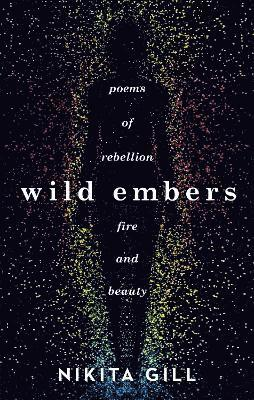 bokomslag Wild Embers: Poems of rebellion, fire and beauty