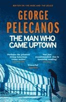 bokomslag The Man Who Came Uptown
