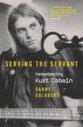 bokomslag Serving The Servant: Remembering Kurt Cobain