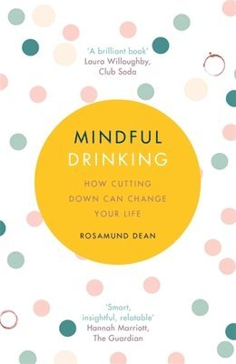 bokomslag Mindful Drinking: How Cutting Down Can Change Your Life
