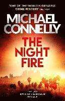 bokomslag The Night Fire: A Ballard and Bosch thriller