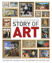 bokomslag Illustrated story of art - the great art movements and the paintings that i