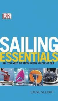 bokomslag Sailing Essentials: All You Need to Know When You're at Sea
