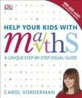 bokomslag Help Your Kids with Maths: A Unique Step-by-Step Visual Guide