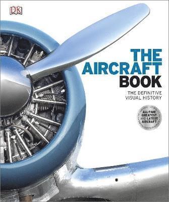 bokomslag The Aircraft Book: The Definitive Visual History