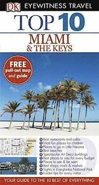 bokomslag Miami & The Keys Top 10 Travel Guide