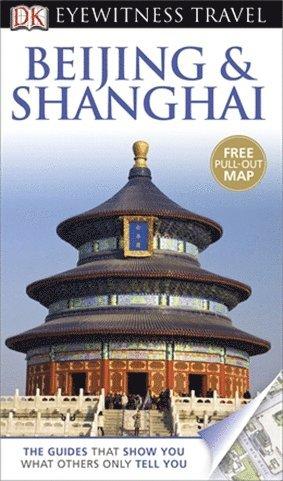 bokomslag DK Eyewitness Travel Guide: Beijing & Shanghai