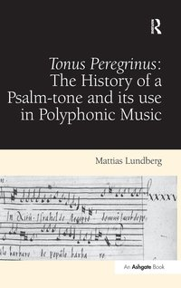 bokomslag Tonus Peregrinus: The History of a Psalm-tone and its use in Polyphonic Music