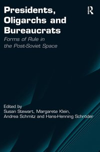 bokomslag Presidents, Oligarchs and Bureaucrats