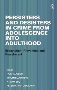 bokomslag Persisters and Desisters in Crime from Adolescence into Adulthood