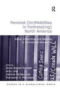 bokomslag Feminist (Im)Mobilities in Fortress(ing) North America