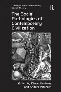 bokomslag The Social Pathologies of Contemporary Civilization