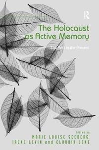 bokomslag The Holocaust as Active Memory