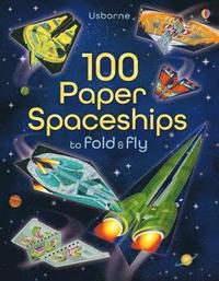bokomslag 100 Paper Spaceships to fold and fly