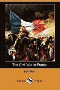 bokomslag The Civil War in France (Dodo Press)