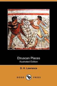 bokomslag Etruscan Places (Illustrated Edition) (Dodo Press)