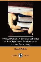 bokomslag Political Parties: A Sociological Study of the Oligarchical Tendencies of Modern Democracy (Dodo Press)