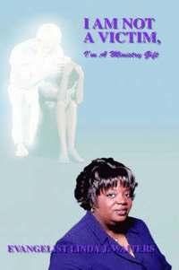bokomslag I am Not a Victim, I'm a Ministry Gift
