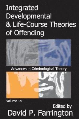 Integrated Developmental and Life-course Theories of Offending 1