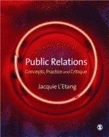 bokomslag Public Relations: Concepts, Practice and Critique