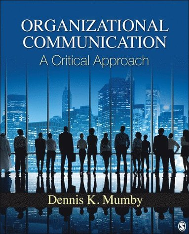 bokomslag Organizational Communication: A Critical Approach