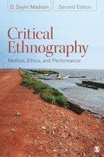 bokomslag Critical Ethnography: Method, Ethics, and Performance