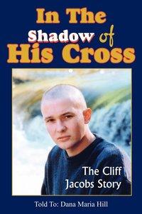 bokomslag In the Shadow of His Cross