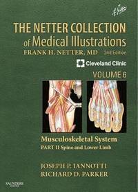 bokomslag The Netter Collection of Medical Illustrations: Musculoskeletal System, Volume 6, Part II - Spine and Lower Limb