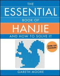 bokomslag The Essential Book of Hanjie: And How to Solve It