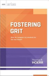bokomslag Fostering Grit: How Do I Prepare My Students for the Real World?