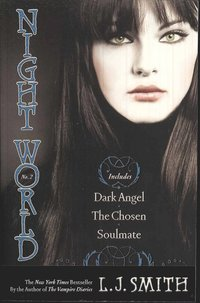 bokomslag Night World #02: Dark Angel/The Chosen/Soulmate