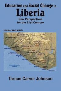 bokomslag Education and Social Change in Liberia