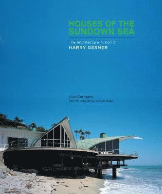 bokomslag Houses of the Sundown Sea: The Architectural Vision of Harry Gesner the Architectural Vision of Harry Gesner