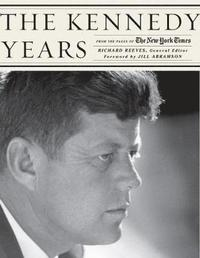 bokomslag The Kennedy Years: From the Pages of The New York Times