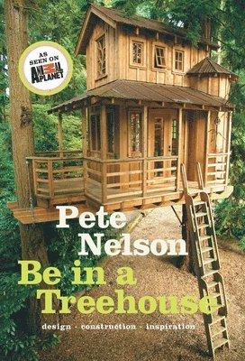 bokomslag Be in a Treehouse: Design / Construction / Inspiration