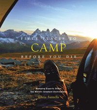 bokomslag Fifty Places to Camp Before You Die