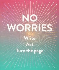 bokomslag No Worries (Guided Journal):Write. Act. Turn the Page.