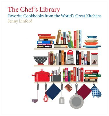 bokomslag The Chef's Library: Favorite Cookbooks from the World's Great Kitchens