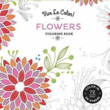 bokomslag Flowers (Coloring Book): Color In; De-stress (72 Tear-out Pages)