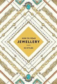 bokomslag How to wear jewelry: 55 styles