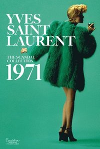 bokomslag Yves saint laurent: the scandal collection, 1971