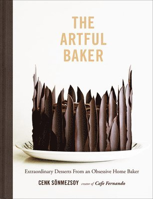 bokomslag The Artful Baker: Extraordinary Desserts From an Obsessive Home Baker