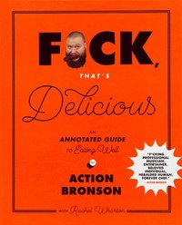 bokomslag F*ck, That's Delicious: An Annotated Guide to Eating Well