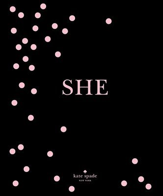bokomslag Kate spade new york: she - muses, visionaries and madcap heroines