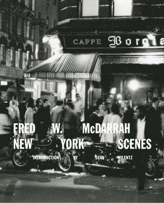 bokomslag Fred W. McDarrah: New York Scenes