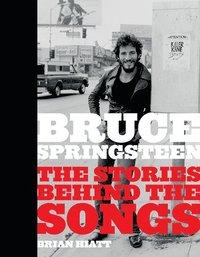 bokomslag Bruce Springsteen: The Stories Behind the Songs